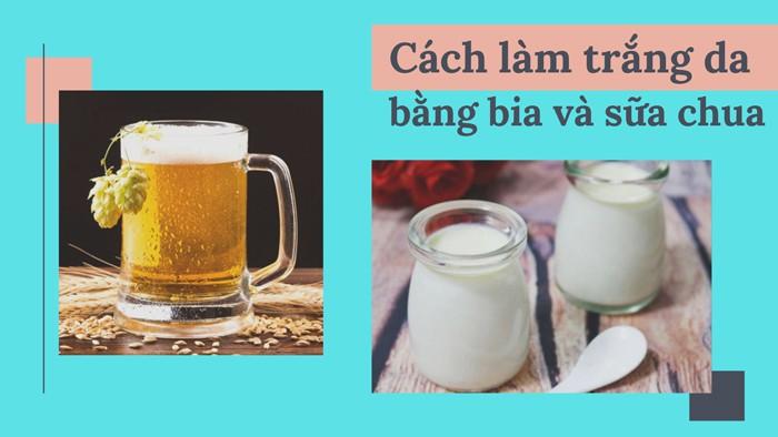 Cách làm trắng da bằng bia và sữa chua