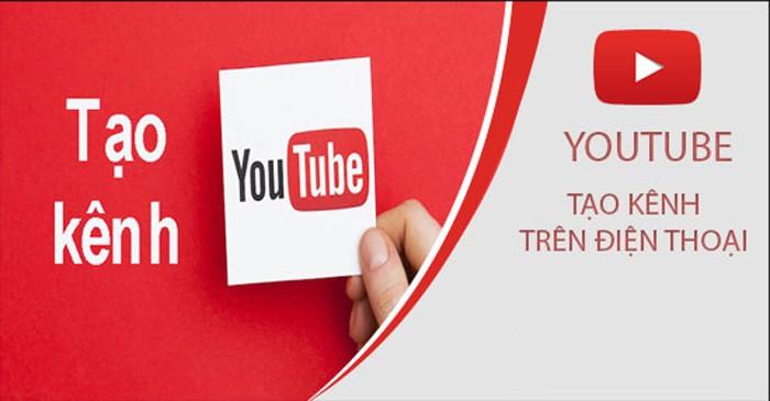 Cách tạo kênh Youtube trên điện thoại đơn giản