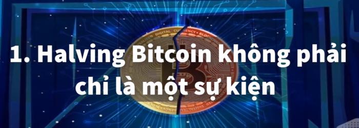 Halving Bitcoin không phải chỉ là một sự kiện