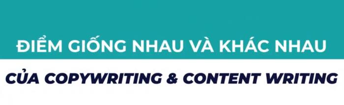 Điểm giống nhau và khác nhau của Copywriting và Content Writing