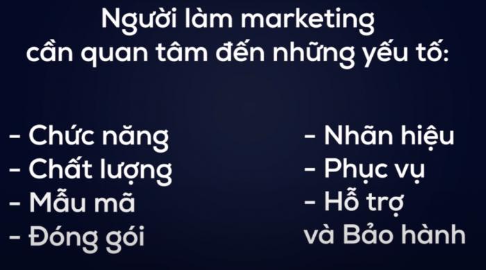 Người làm marketing cần quan tâm đến những yếu tố: