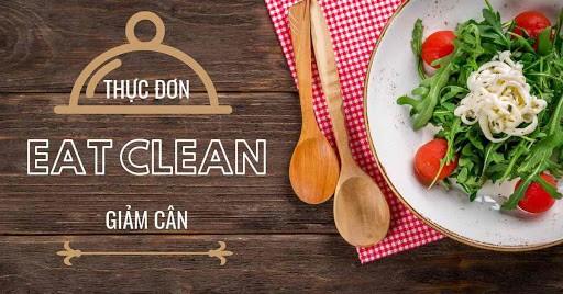 Chế độ ăn EAT CLEAN trong 7 ngày giúp cải thiện sức khỏe